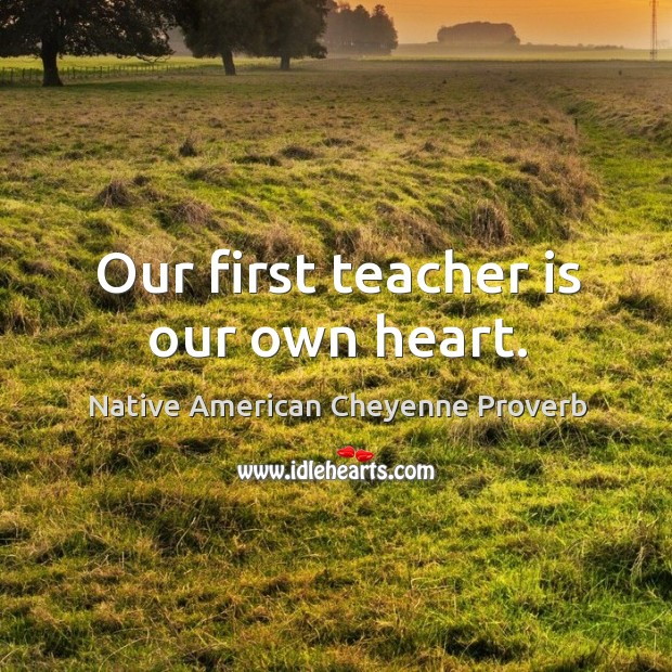 Native American Cheyenne Proverbs