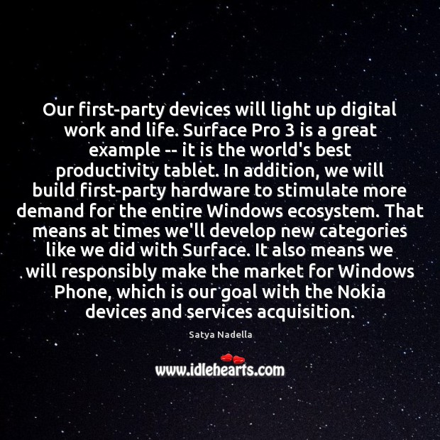 Our first-party devices will light up digital work and life