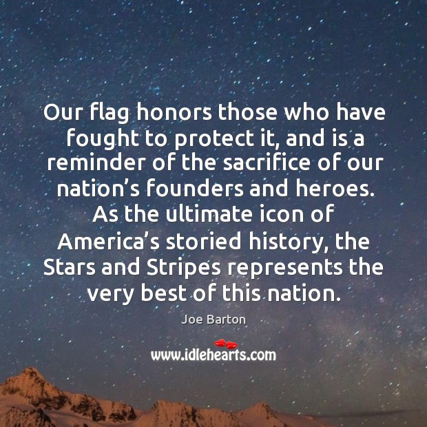 Our flag honors those who have fought to protect it Image