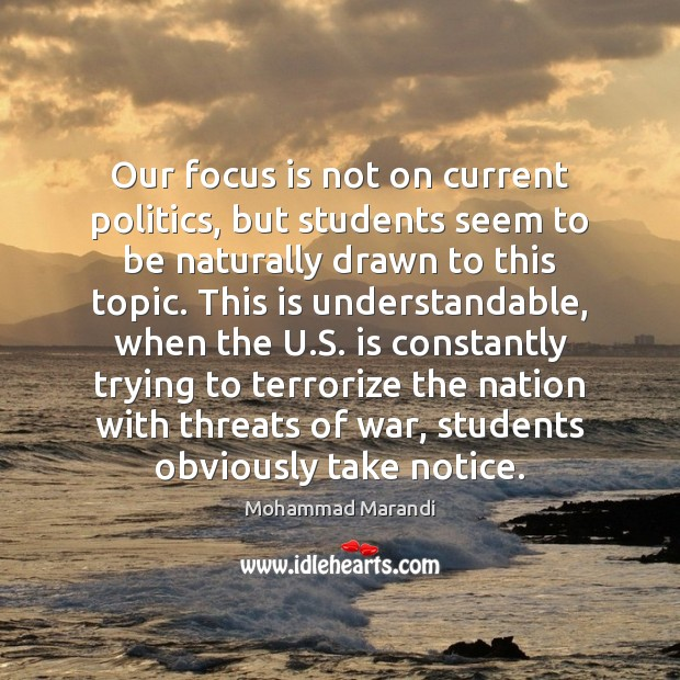 Our focus is not on current politics, but students seem to be Student Quotes Image