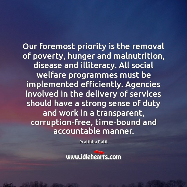 Our foremost priority is the removal of poverty, hunger and malnutrition, disease Image