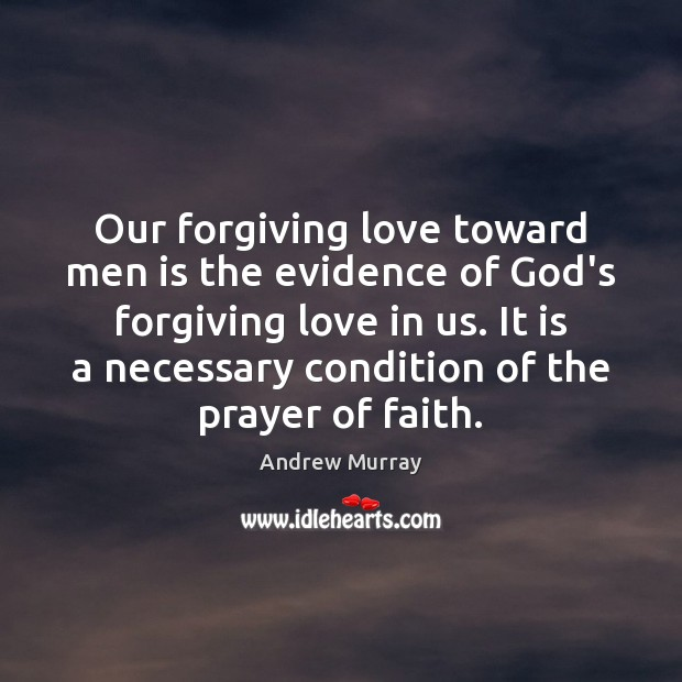 Image, Our forgiving love toward men is the evidence of God's forgiving love
