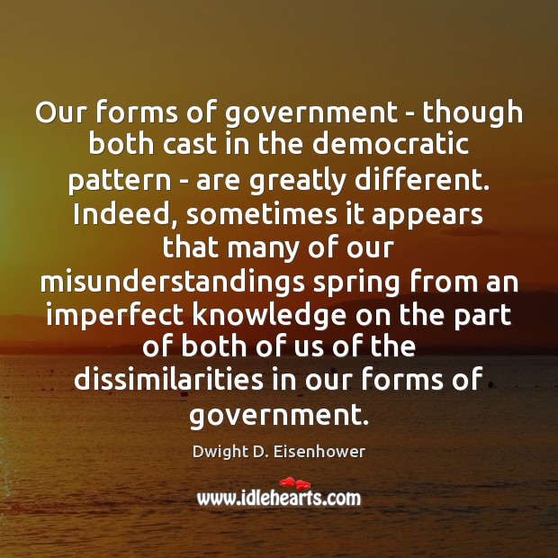 Our forms of government – though both cast in the democratic pattern Image