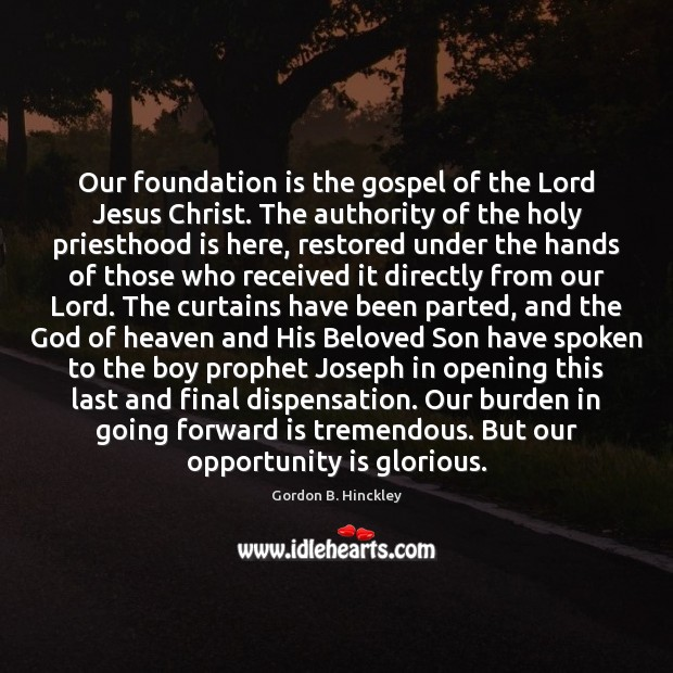 Image, Our foundation is the gospel of the Lord Jesus Christ. The authority