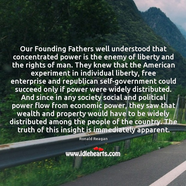 Image, Our Founding Fathers well understood that concentrated power is the enemy of