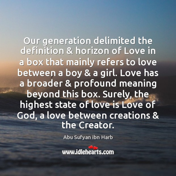 Image, Our generation delimited the definition & horizon of Love in a box that