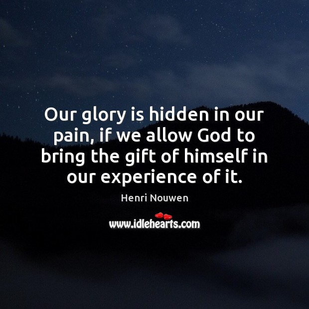 Our glory is hidden in our pain, if we allow God to Image