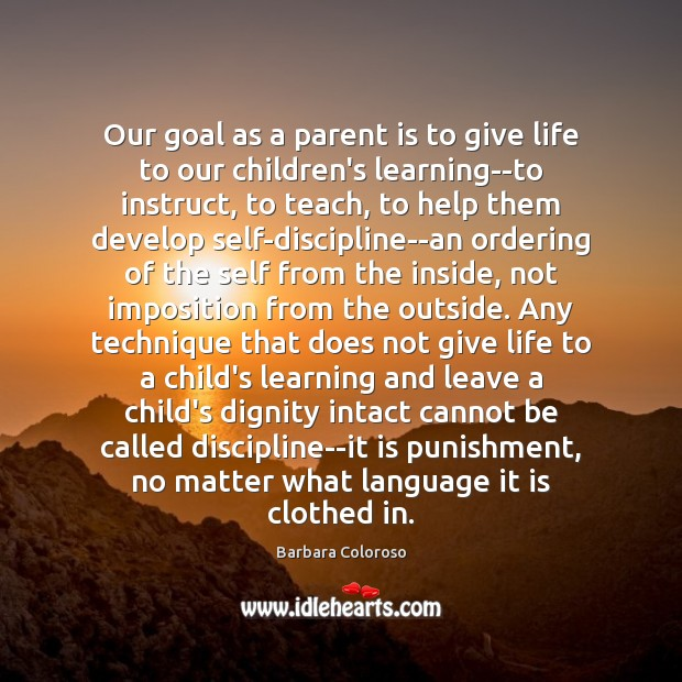 Our goal as a parent is to give life to our children's Image