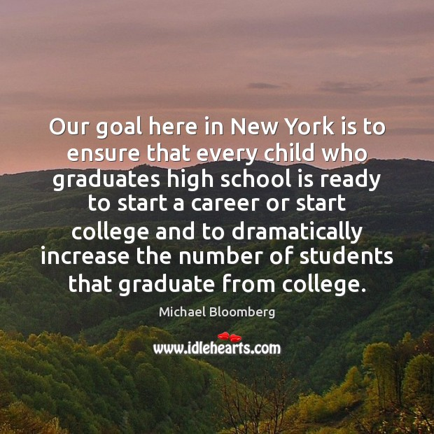 Our goal here in New York is to ensure that every child Image