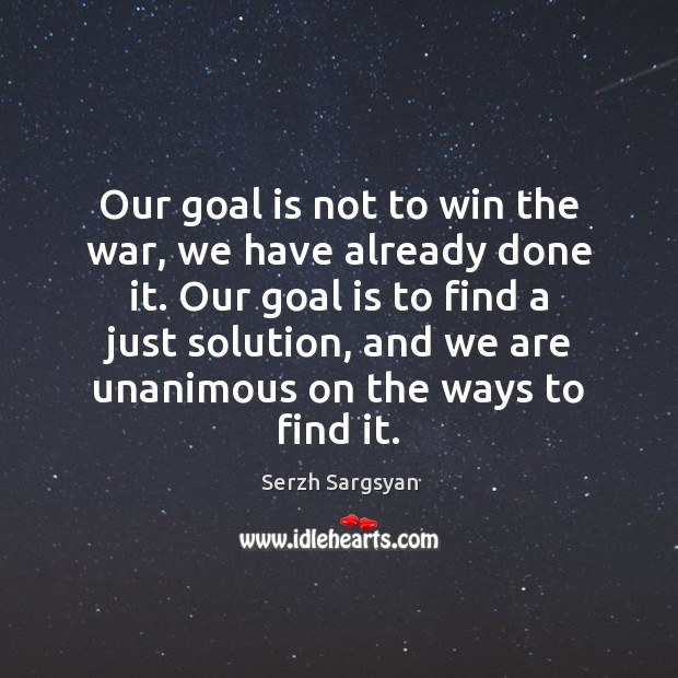 Image, Our goal is not to win the war, we have already done