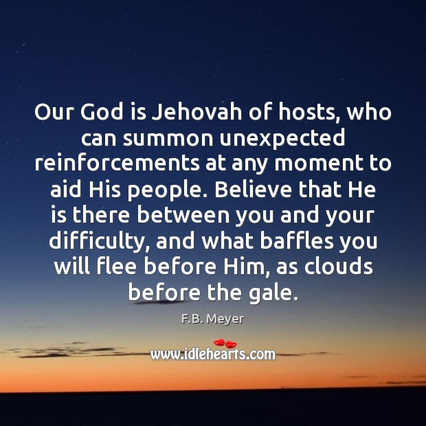Our God is Jehovah of hosts, who can summon unexpected reinforcements at Image