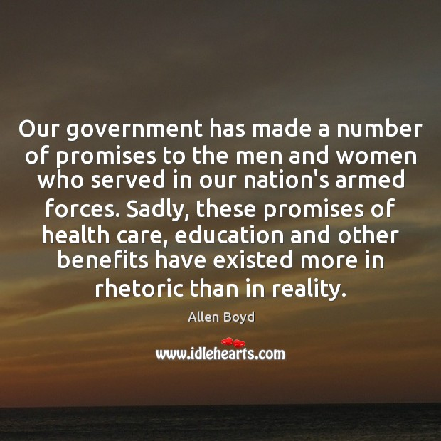 Our government has made a number of promises to the men and Image