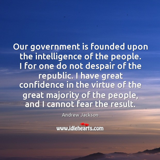 Our government is founded upon the intelligence of the people. Image