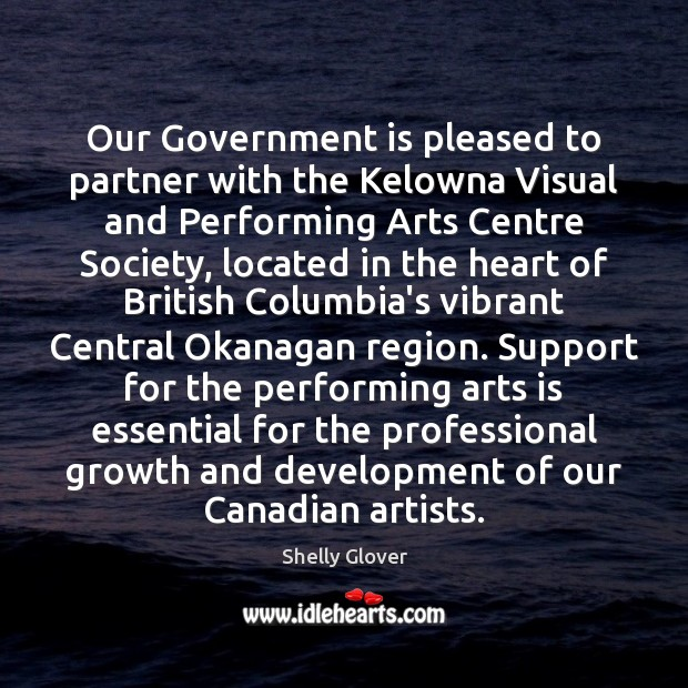 Our Government is pleased to partner with the Kelowna Visual and Performing Image