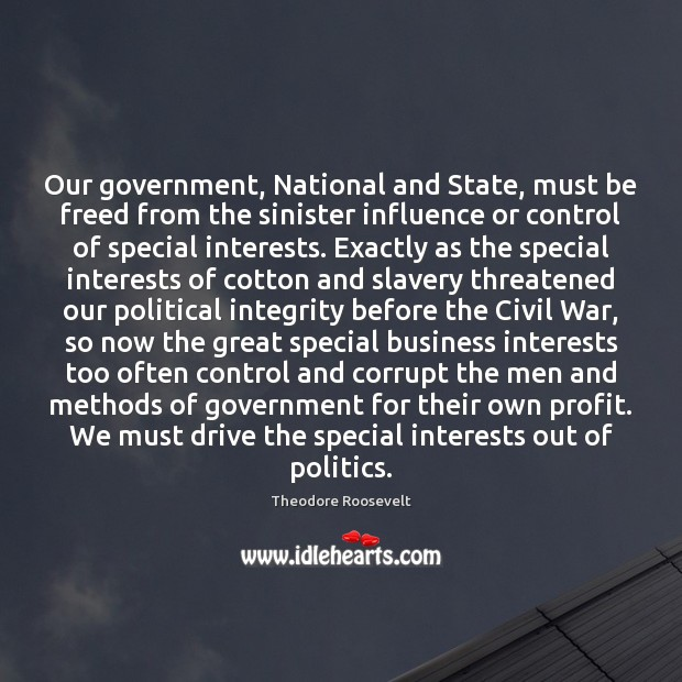 Image, Our government, National and State, must be freed from the sinister influence
