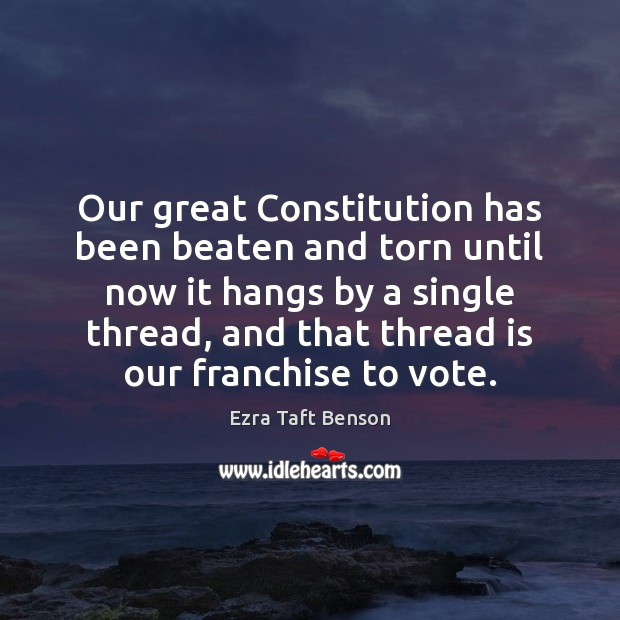 Image, Our great Constitution has been beaten and torn until now it hangs