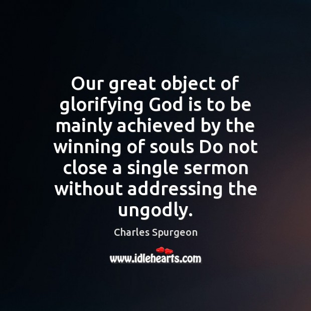 Our great object of glorifying God is to be mainly achieved by Image