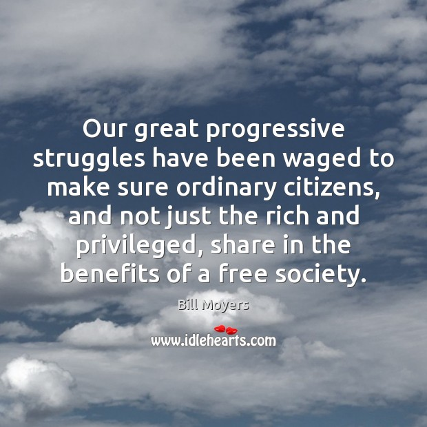 Image, Our great progressive struggles have been waged to make sure ordinary citizens,