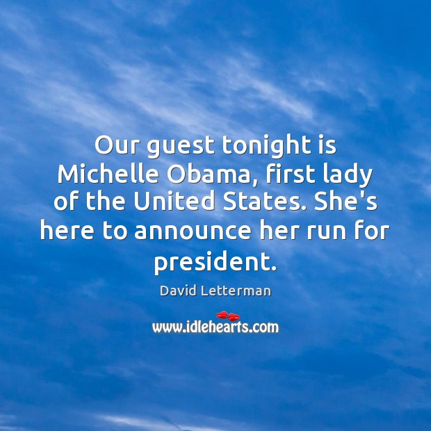Our guest tonight is Michelle Obama, first lady of the United States. Image