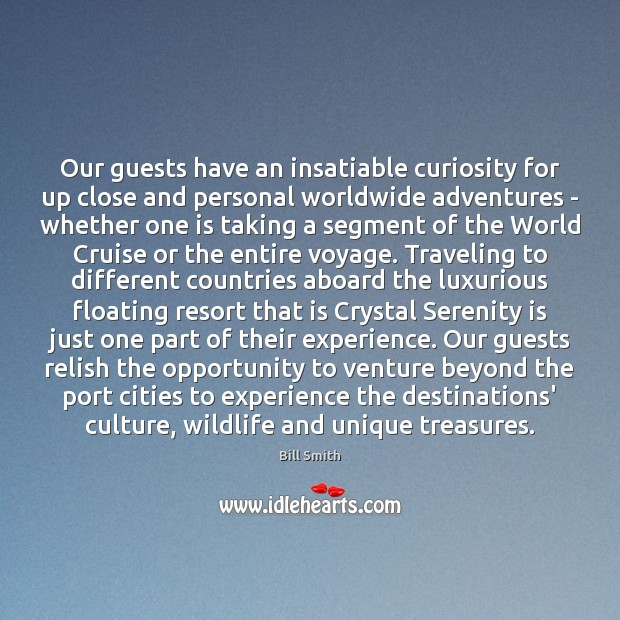 Image, Our guests have an insatiable curiosity for up close and personal worldwide