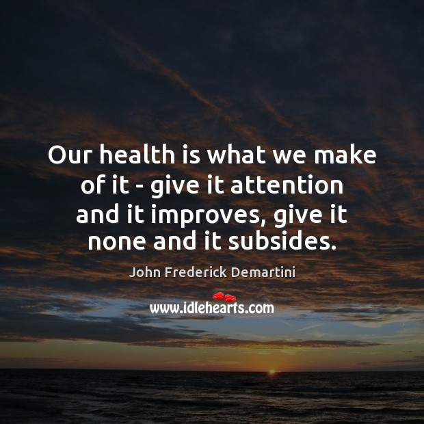 Image, Our health is what we make of it – give it attention