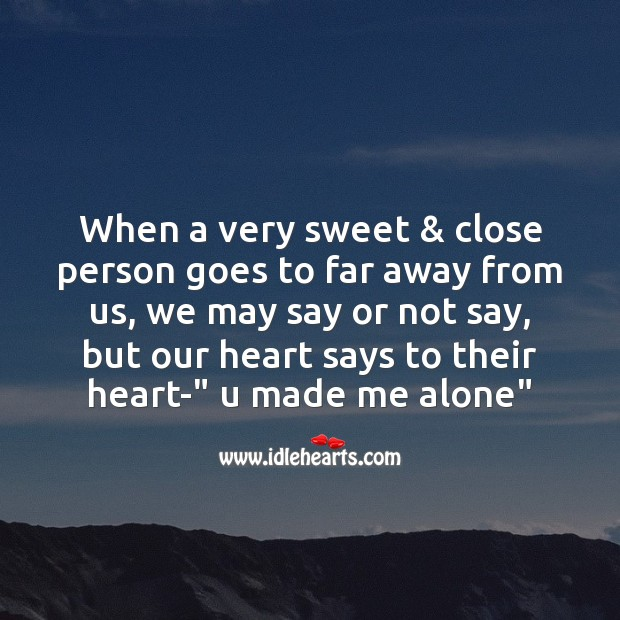 Image, Our heart says to their heart you made me alone