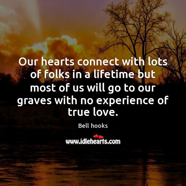 Image, Our hearts connect with lots of folks in a lifetime but most