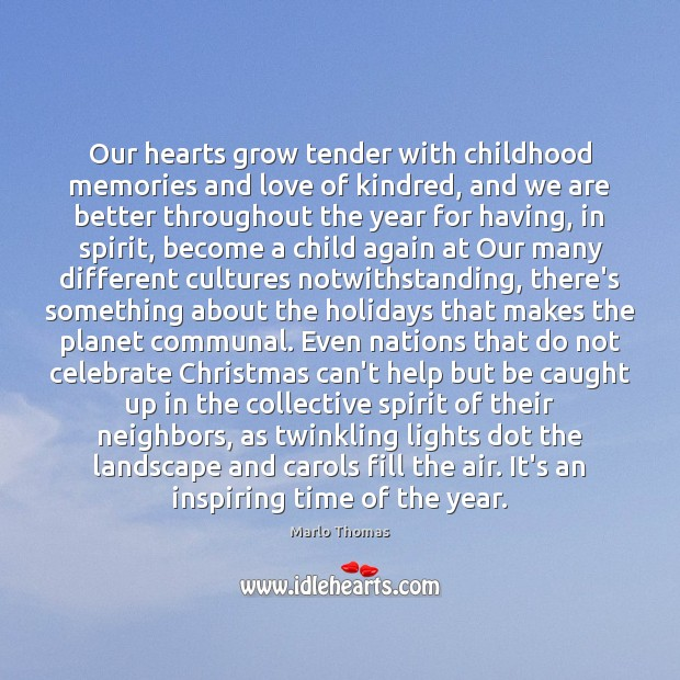 Our hearts grow tender with childhood memories and love of kindred, and Image