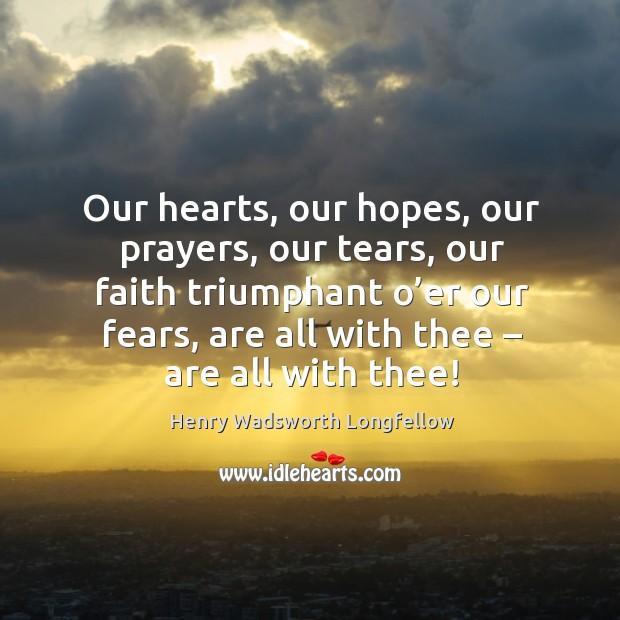 Image, Our hearts, our hopes, our prayers, our tears, our faith triumphant o'