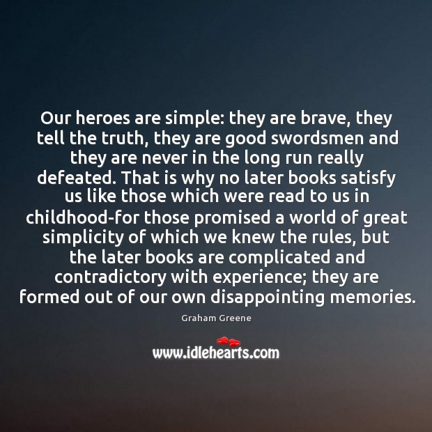 Image, Our heroes are simple: they are brave, they tell the truth, they