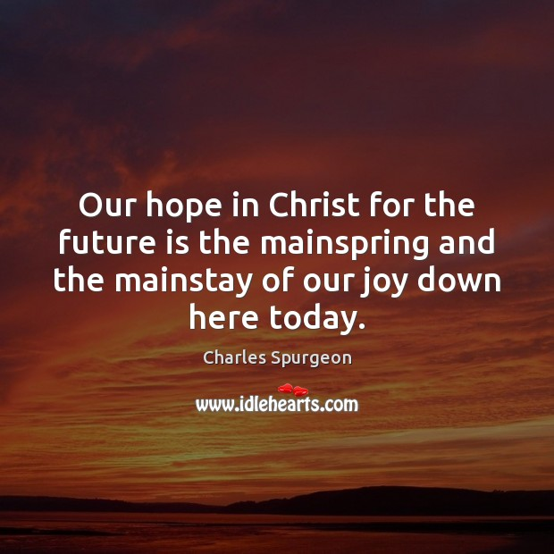 Image, Our hope in Christ for the future is the mainspring and the
