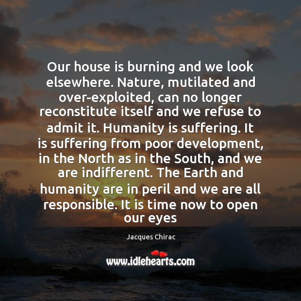 Our house is burning and we look elsewhere. Nature, mutilated and over-exploited, Image