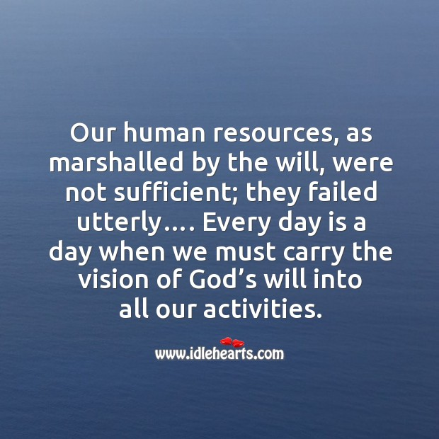 Our human resources, as marshalled by the will, were not sufficient; Image