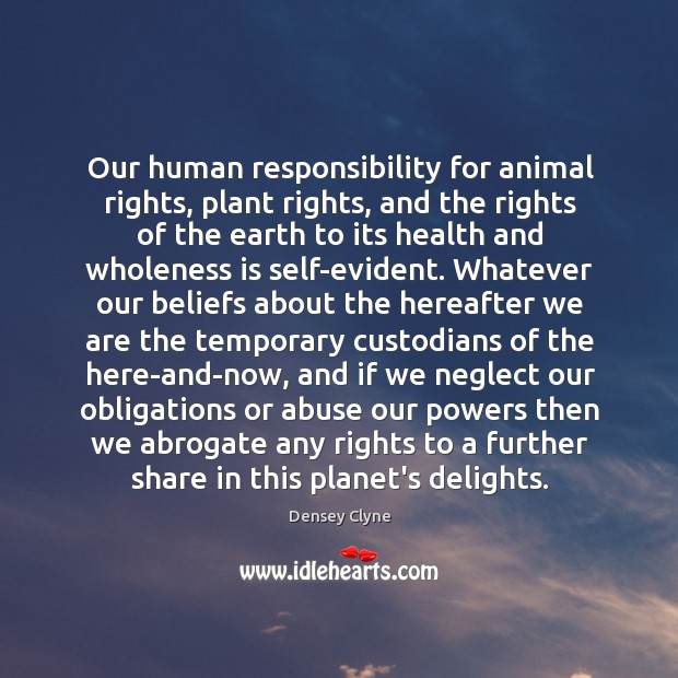 Our human responsibility for animal rights, plant rights, and the rights of Image