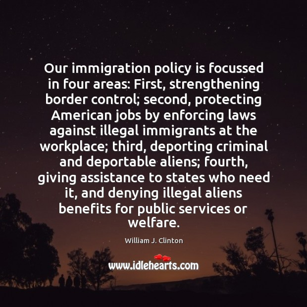 Image, Our immigration policy is focussed in four areas: First, strengthening border control;