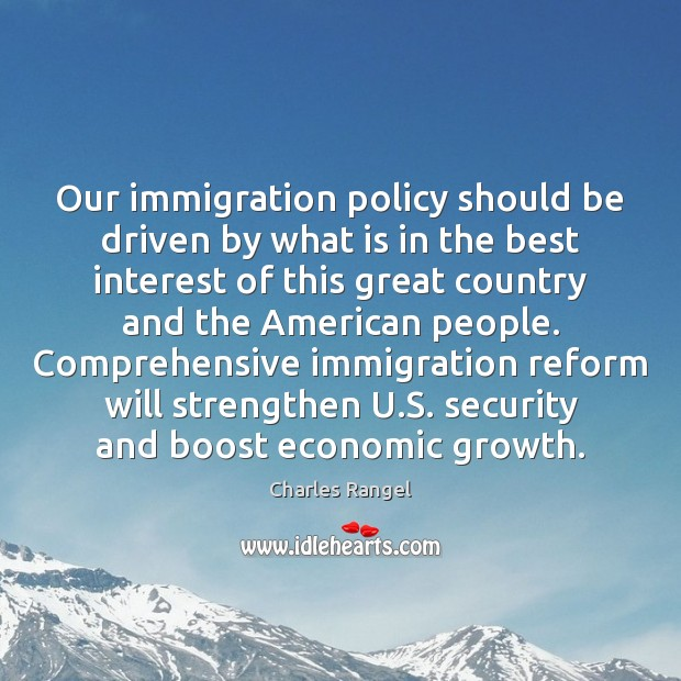 Our immigration policy should be driven by what is in the best Image