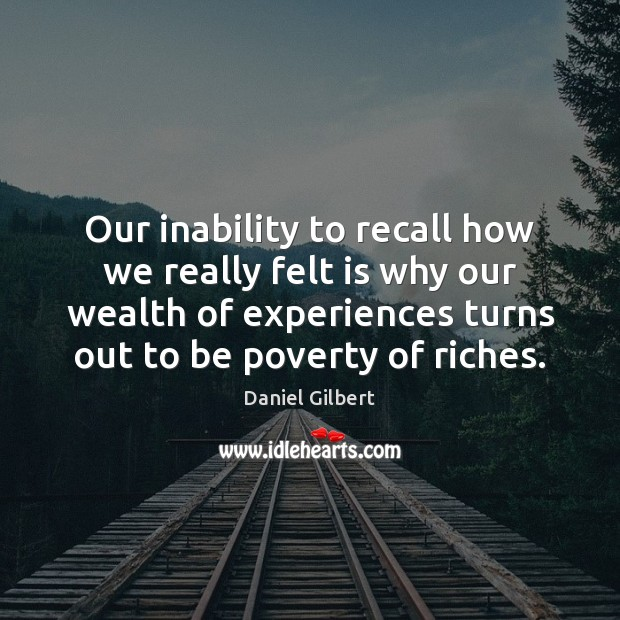 Our inability to recall how we really felt is why our wealth Image
