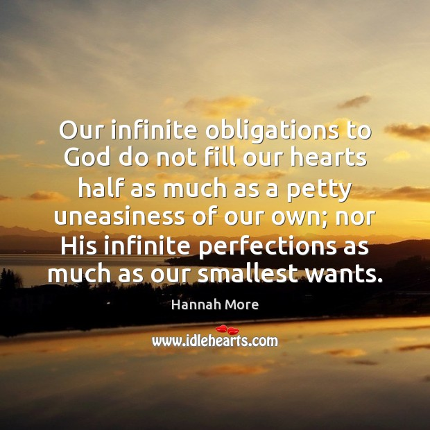 Image, Our infinite obligations to God do not fill our hearts half as