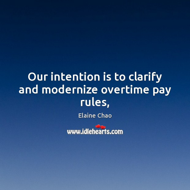 Our intention is to clarify and modernize overtime pay rules, Image