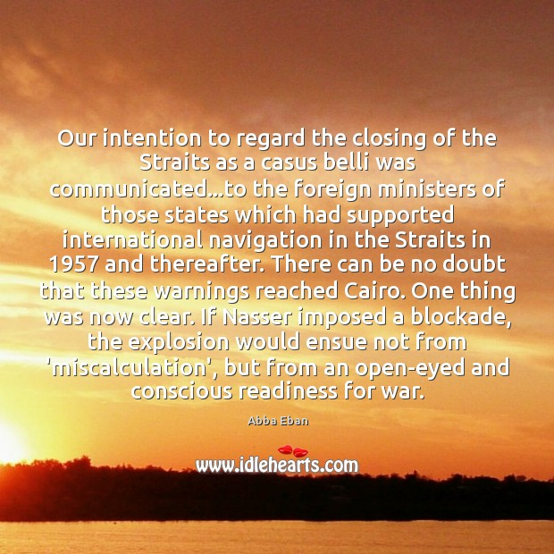 Image, Our intention to regard the closing of the Straits as a casus