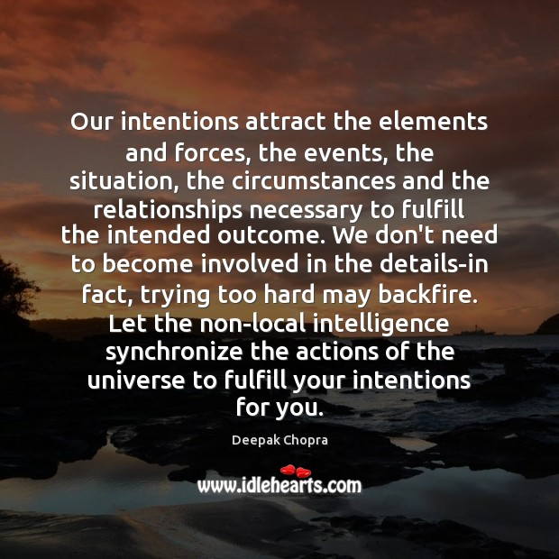 Image, Our intentions attract the elements and forces, the events, the situation, the