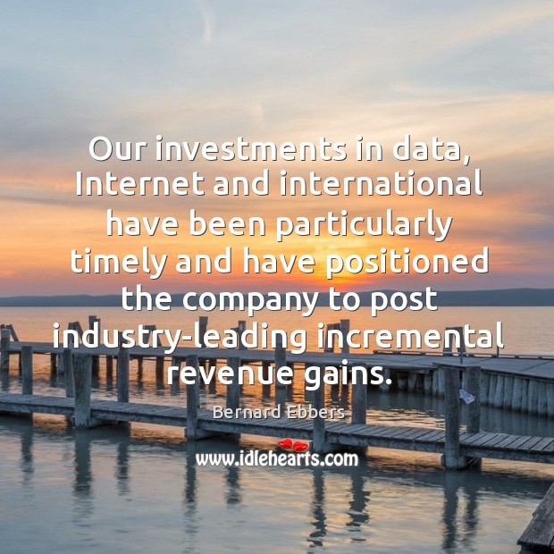 Our investments in data, internet and international have been particularly timely and have Image