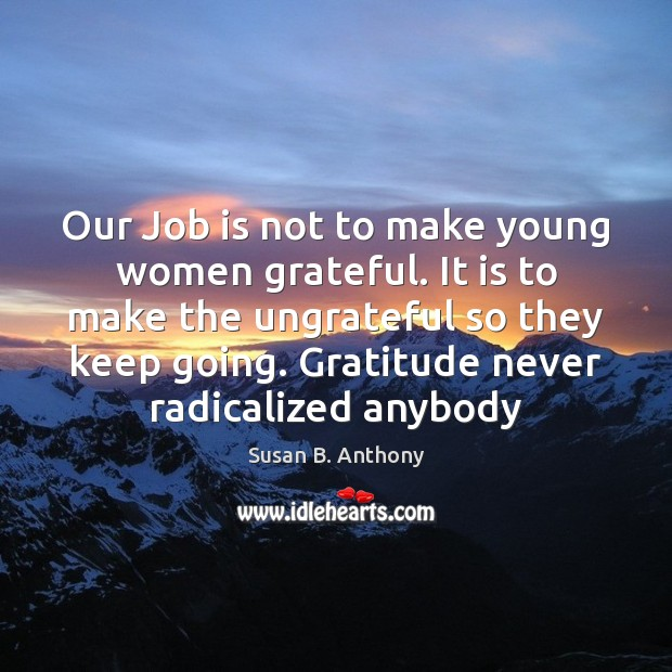 Our Job is not to make young women grateful. It is to Image