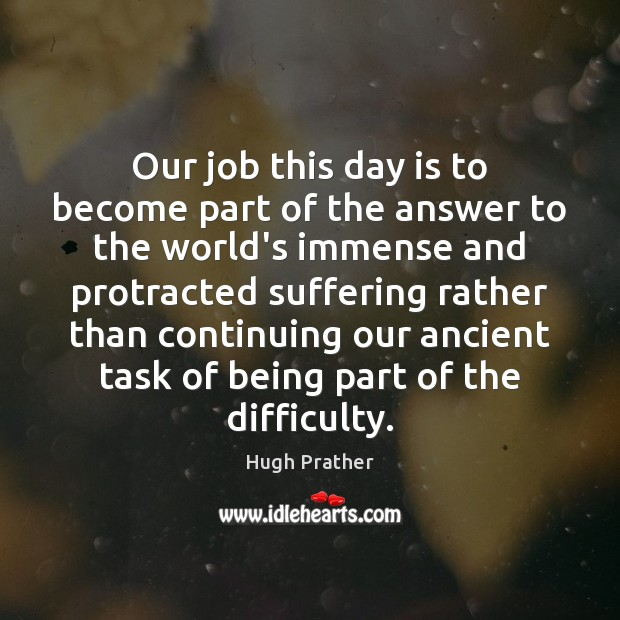 Our job this day is to become part of the answer to Image