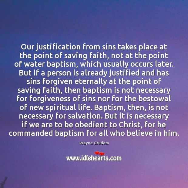 Our justification from sins takes place at the point of saving faith, Believe in Him Quotes Image
