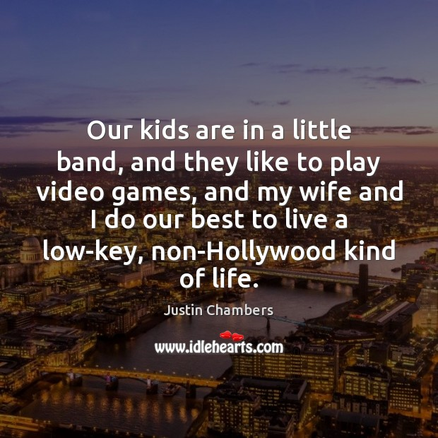 Image, Our kids are in a little band, and they like to play