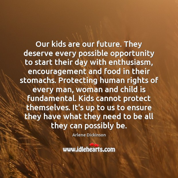 Image, Our kids are our future. They deserve every possible opportunity to start