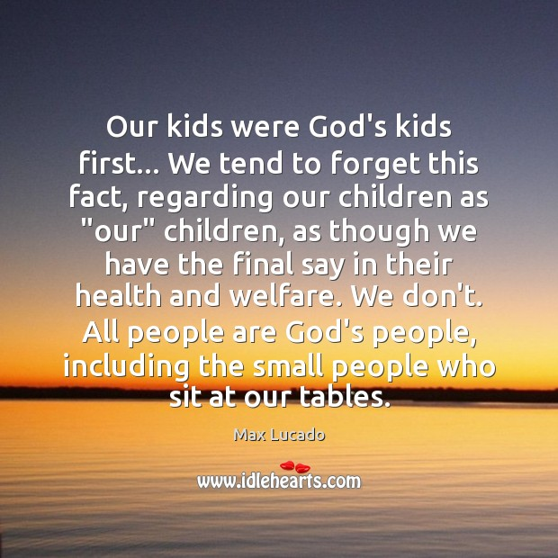 Our kids were God's kids first… We tend to forget this fact, Image