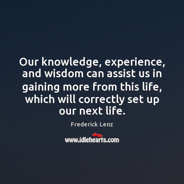 Our knowledge, experience, and wisdom can assist us in gaining more from Image