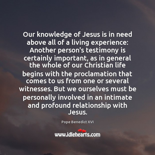 Our knowledge of Jesus is in need above all of a living Image